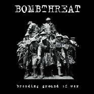 BOMBTHREAT - Breeding Ground Of War