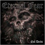 ETERNAL FEAR - Evil Deeds