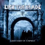 LICK THE BLADE - Graveyard Empires