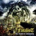 FATALIST - Depths Of Inhumanity