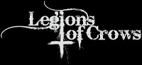 LEGIONS OF CROWS - Cacophonous Aural Wickedness