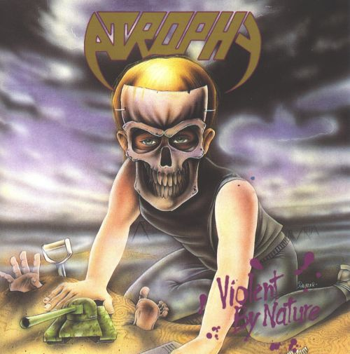 ATROPHY - Violent By Nature