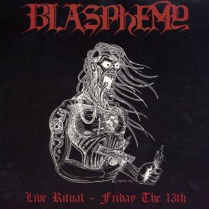 BLASPHEMY - Live Ritual: Friday The 13th