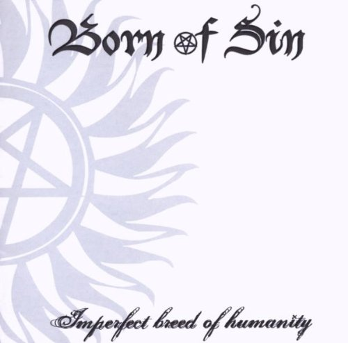 BORN OF SIN - Imperfect Breed Of Humanity