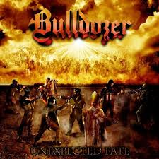BULLDOZER - Unexpected Fate