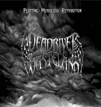 DEADRIVER WASTELAND - Plotting Merciless Retribution