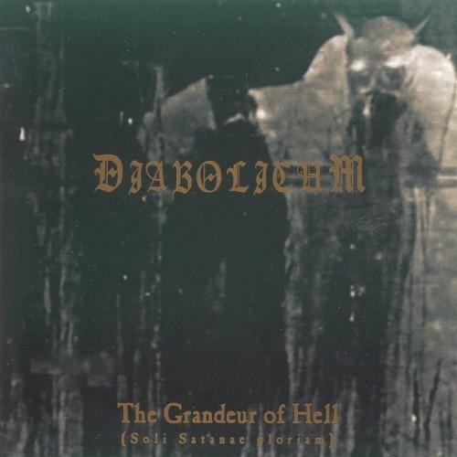 DIABOLICUM - The Grandeur Of Hell (Soli Satanae Gloriam)