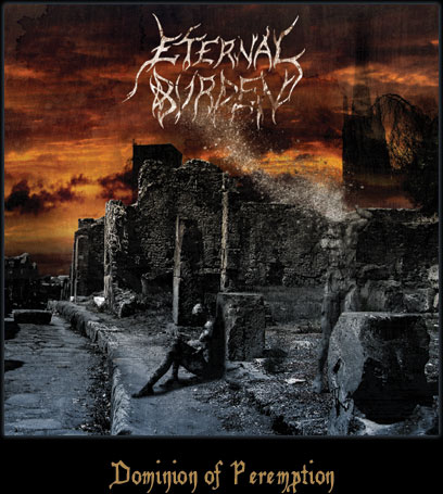 ETERNAL BURDEN - Dominion Of Peremption