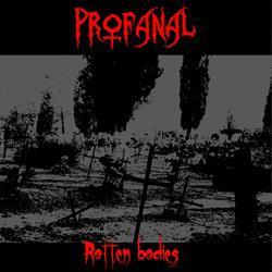 PROFANAL - Rotten Bodies