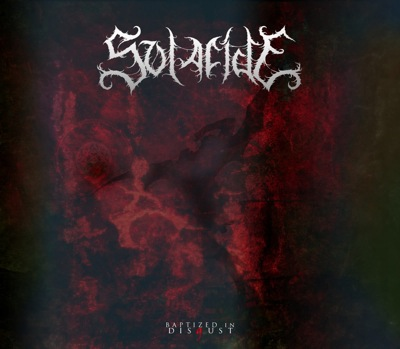 SOLACIDE - Baptized In Disgust