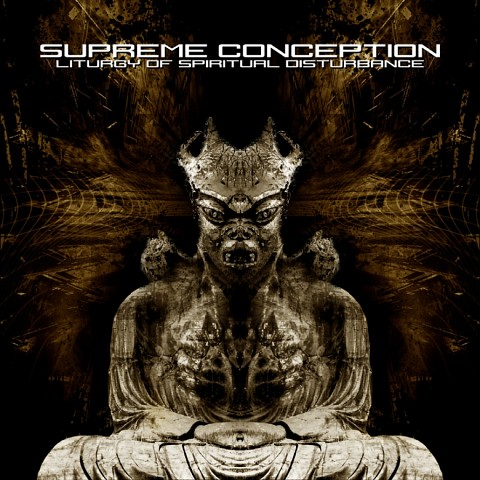 SUPREME CONCEPTION - Liturgy Of Spiritual Disturbance