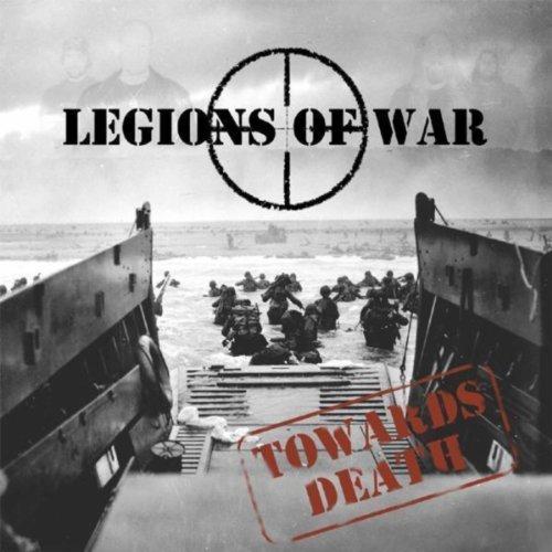 LEGIONS OF WAR - Towards Death