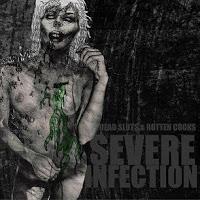 SEVERE INFECTION - Dead Sluts Rotten Cocks