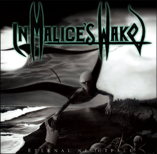 IN MALICE'S WAKE - Eternal Fall