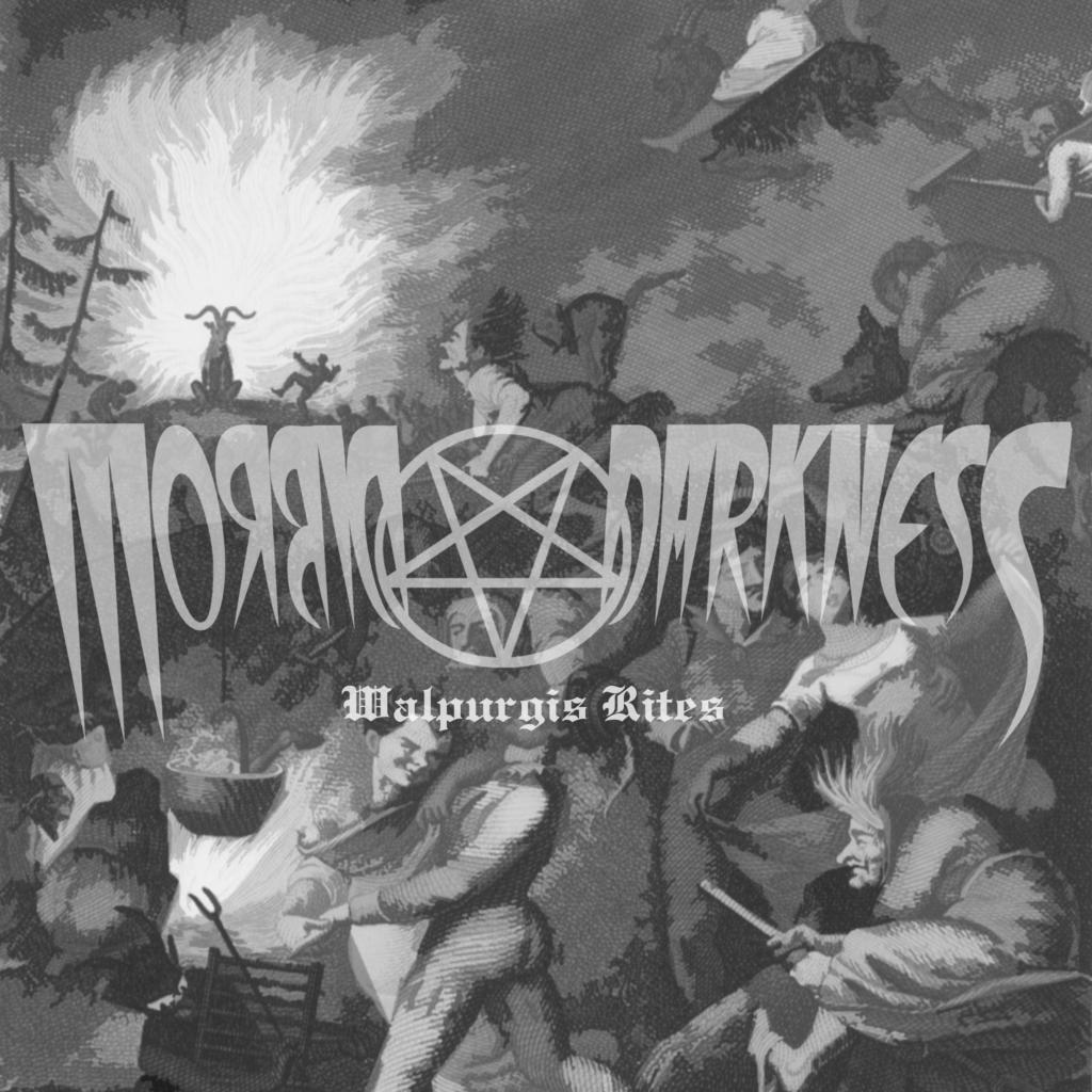 MORBID DARKNESS - Walpurgis Rites