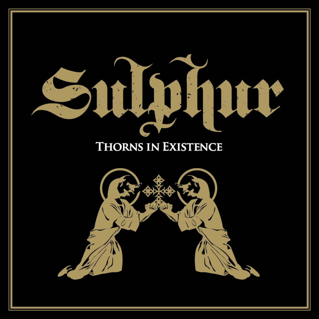 SULPHUR - Thorns In Existence