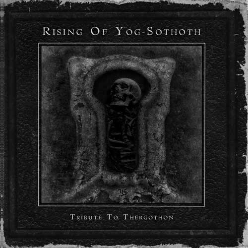 A.A.V.V. - Rising Of Yog-Sothoth (Tributo Ai Thergothon)