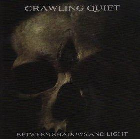 CRAWLING QUIET - Between Shadows And Light