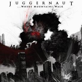 JUGGERNAUT - ...Where Mountains Walk
