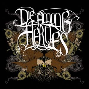 DIE AMONG HEROES - Die Among Heroes