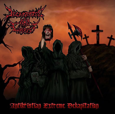 DECAPITATED CHRIST - Antikristian Extreme Dekapitation