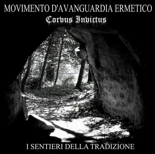 MOVIMENTO D'AVANGUARDIA ERMETICO / CORVUS INVICTUS - I Sentieri Della Tradizione