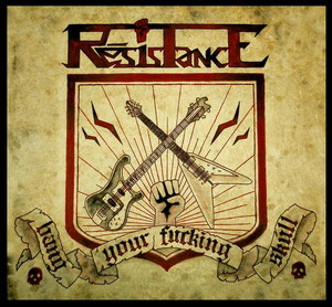 RÉSISTANCE - Bang Your Fucking Skull