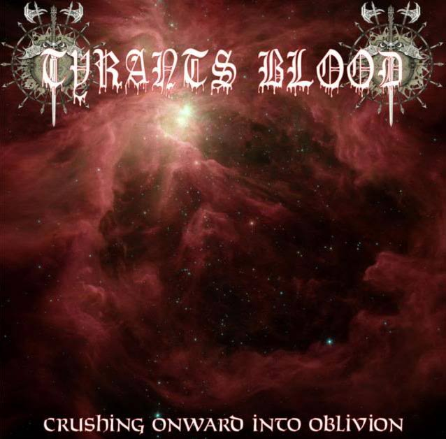 TYRANTS BLOOD - Crush Onward Into Oblivion