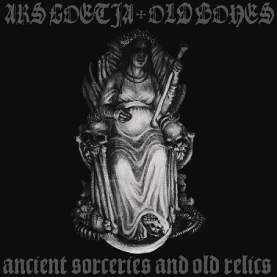 OLD BONES / ARS GOETIA - Ancient Sorceries And Old Relics