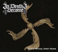 IN DEATH I BECOME - Black Wings, Grey Skies