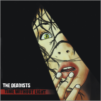 THE DEADISTS - Time Without Light