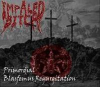 IMPALED BITCH - Primordial Blasfemus Regurgitation