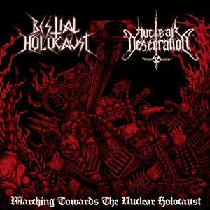 NUCLEAR DESECRATION / BESTIAL HOLOCAUST - Crush Until Madness
