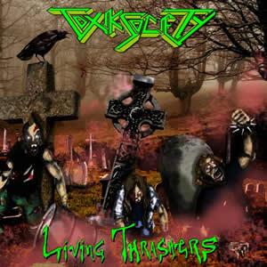 TOXIK SOCIETY - Living Thrashers