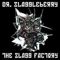 DR. SLAGGLEBERRY - The Slagg Factory