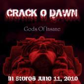 CRACK O DAWN - Gods Of Insane