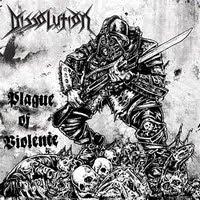 DISSOLUTION - Plague Of Violence