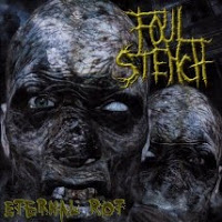 FOUL STENCH - Eternal Rot