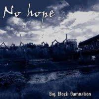 NO HOPE - Big Block Damnation