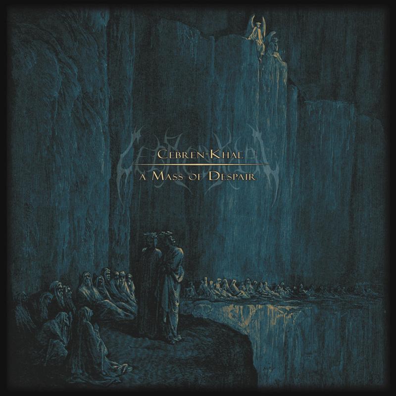 CEBREN-KHAL - A Mass Of Despair
