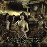 SIDERIS NOCTEM - Wait Till The Time Is R.I.P.