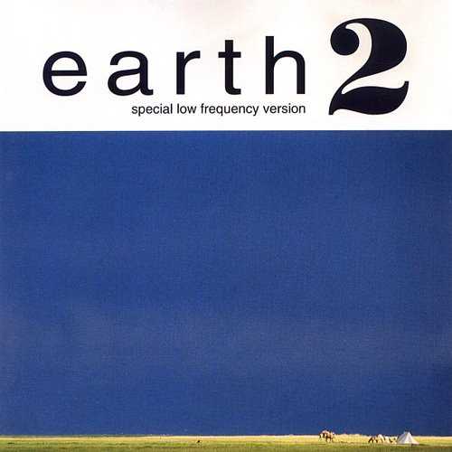 EARTH - Earth 2 - Special Low Frequency Version