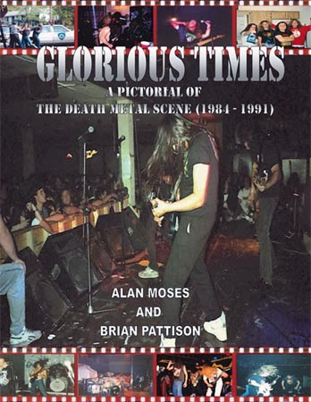 Glorious Times, A Pictorial Of The Death Metal Scene 1984-1991