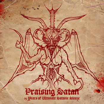 HERETIC  - Praising Satan - 15 Years Of Ultimate Satanic Sleaze