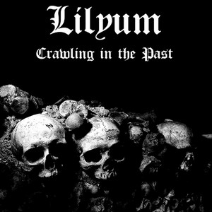 LILYUM - Crawling In The Past