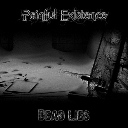 PAINFUL EXISTENCE - Dead Lies