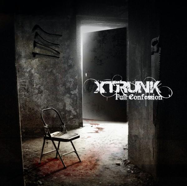 XTRUNK - Full Confession