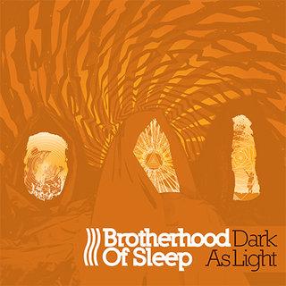BROTHERHOOD OF SLEEP - Dark As Light