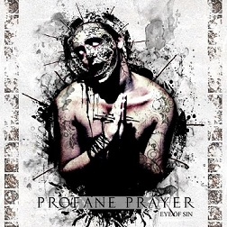 PROFANE PRAYER - Eye Of Sin