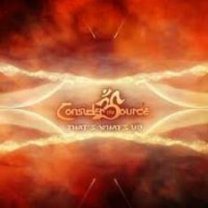 CONSIDER THE SOURCE - That's What's Up